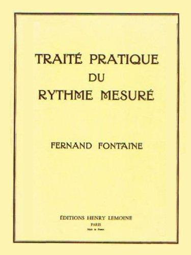 FONTAINE Fernand, Traité pratique du rythme mesuré